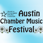 Austin Chamber Music Center Festival (Austin, TX)