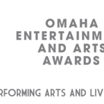 Omaha Entertainment & Arts Awards Feb 12th